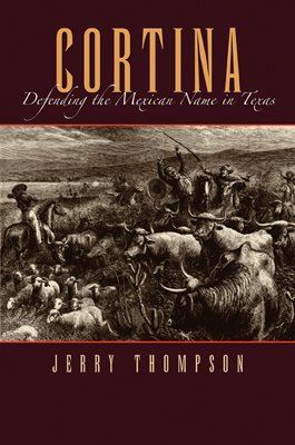 Cortina Defending the Mexican Name in Texas  2007 edition cover