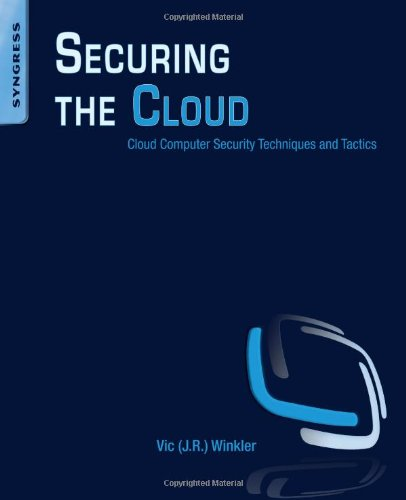 Securing the Cloud Cloud Computer Security Techniques and Tactics  2011 edition cover
