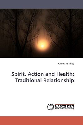 Spirit, Action and Health Traditional Relationship N/A 9783838305929 Front Cover