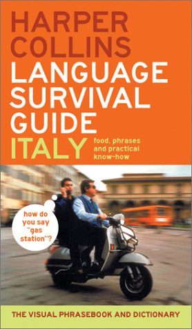 HarperCollins Language Survival Guide: Italy The Visual Phrasebook and Dictionary  2003 9780060536930 Front Cover