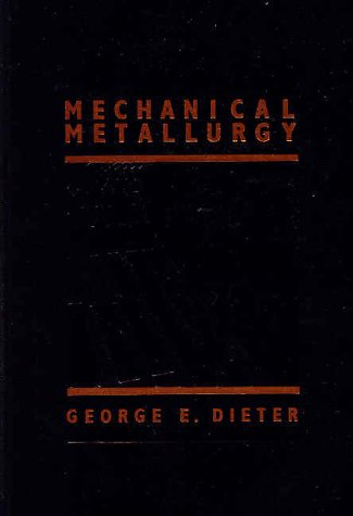 Mechanical Metallurgy  3rd 1986 (Revised) edition cover