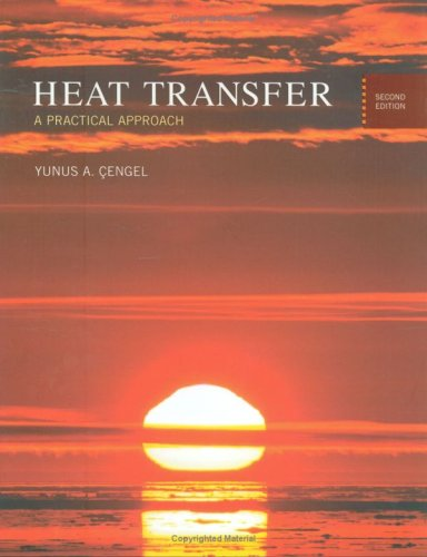 Heat Transfer : A Practical Approach 2nd 2003 9780072458930 Front Cover