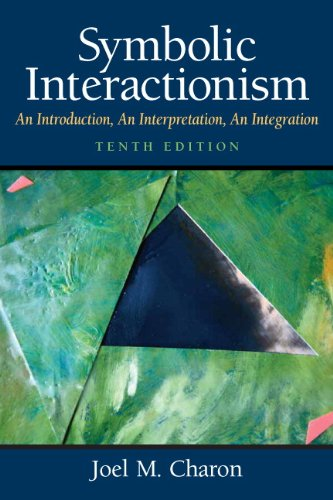 Symbolic Interactionism An Introduction, an Interpretation, an Integration 10th 2010 edition cover