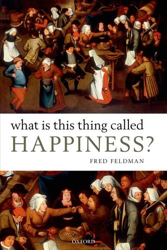 What Is This Thing Called Happiness?   2012 9780199645930 Front Cover