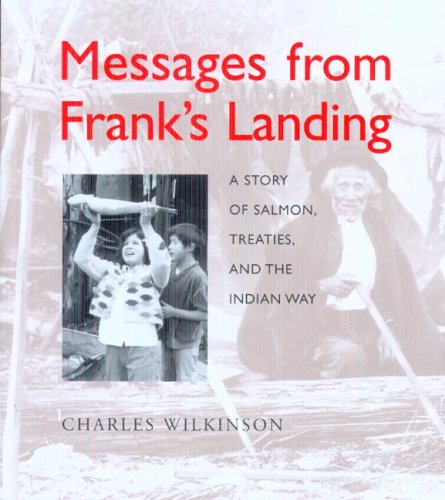 Messages from Frank's Landing A Story of Salmon, Treaties, and the Indian Way N/A 9780295985930 Front Cover