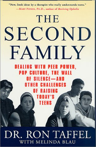Second Family Dealing with Peer Power, Pop Culture, the Wall of Silence - And Other Challenges of Raising Today's Teens Revised 9780312284930 Front Cover