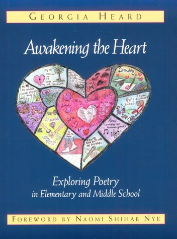 Awakening the Heart Exploring Poetry in Elementary and Middle School  1998 edition cover