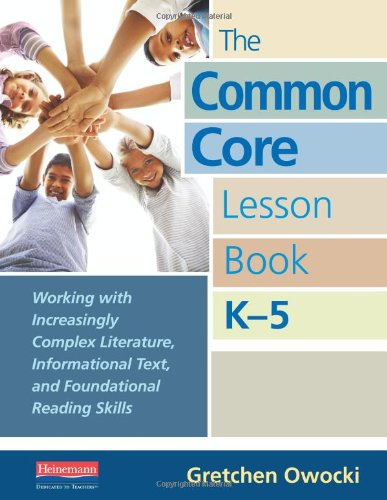 Common Core Lesson Book, K-5 Working with Increasingly Complex Literature, Informational Text, and Foundational Reading Skills  2012 edition cover