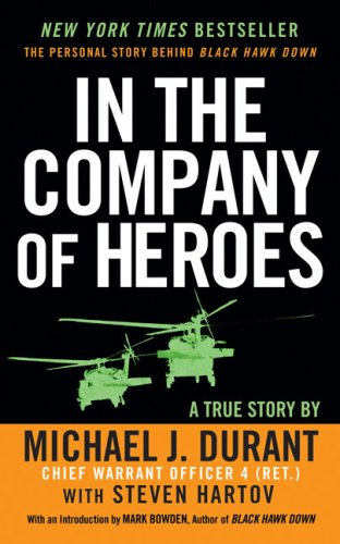 In the Company of Heroes The Personal Story Behind Black Hawk Down N/A 9780451219930 Front Cover