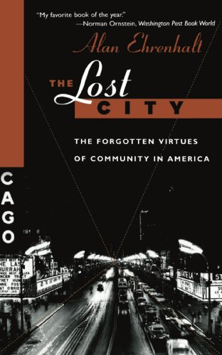 Lost City The Forgotten Virtues of Community in America N/A 9780465041930 Front Cover