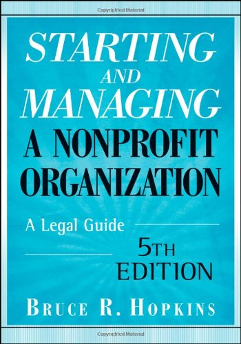 Starting and Managing a Nonprofit Organization A Legal Guide 5th 2009 (Guide (Instructor's)) edition cover