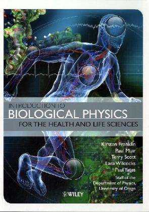 Introduction to Biological Physics for the Health and Life Sciences  2nd 2010 edition cover