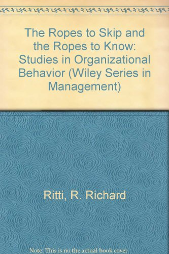 Ropes to Skip and the Ropes to Know Studies in Organizational Behavior 4th 1994 9780471585930 Front Cover