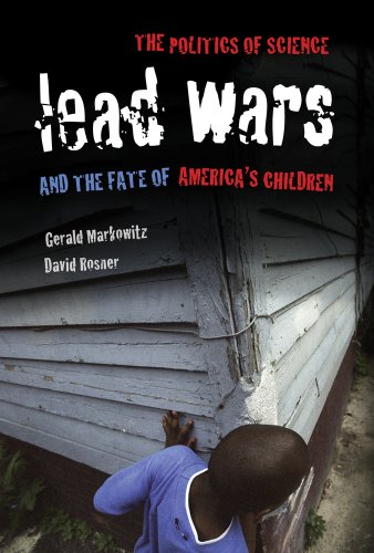 Lead Wars The Politics of Science and the Fate of America's Children  2014 edition cover