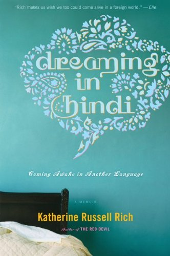Dreaming in Hindi Coming Awake in Another Language  2009 9780547336930 Front Cover