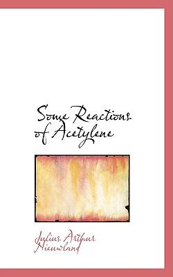 Some Reactions of Acetylene:   2008 edition cover