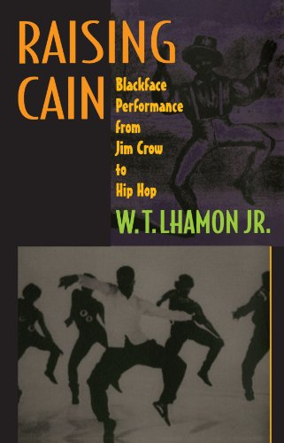 Raising Cain Blackface Performance from Jim Crow to Hip Hop  1998 edition cover