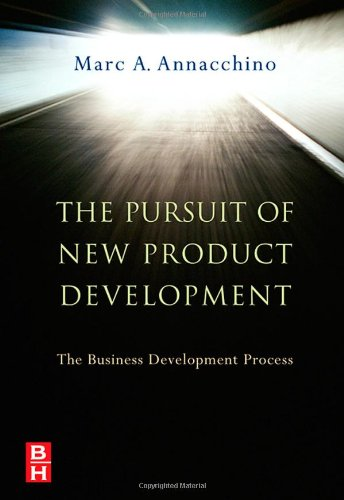 Pursuit of New Product Development The Business Development Process  2007 9780750679930 Front Cover