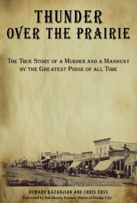 Thunder over the Prairie The True Story of a Murder and a Manhunt by the Greatest Posse of All Time N/A edition cover
