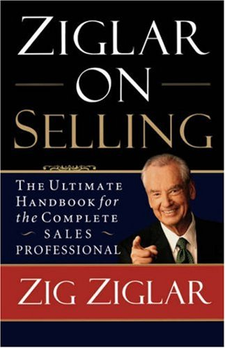 Ziglar on Selling The Ultimate Handbook for the Complete Sales Professional  2007 edition cover