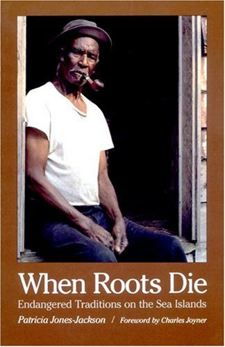 When Roots Die Endangered Traditions on the Sea Islands  1987 edition cover