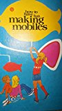 How to Have Fun Making Mobiles N/A 9780871912930 Front Cover