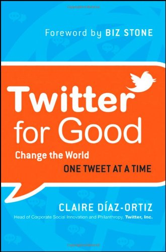 Twitter for Good Change the World One Tweet at a Time  2011 edition cover