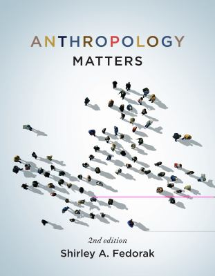 Anthropology Matters, Second Edition  2nd 2012 (Revised) edition cover