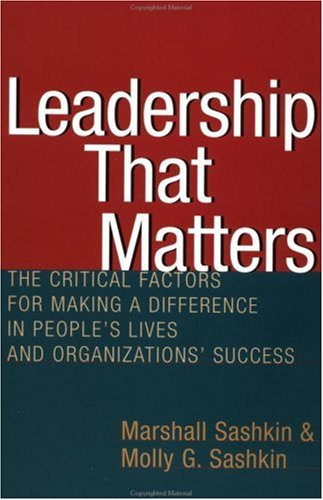 Leadership That Matters The Critical Factors for Making a Difference in People's Lives and Organizations' Success  2003 edition cover