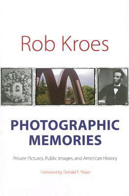 Photographic Memories Private Pictures, Public Images, and American History  2007 edition cover