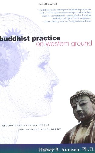 Buddhist Practice on Western Ground Reconciling Eastern Ideals and Western Psychology  2004 edition cover