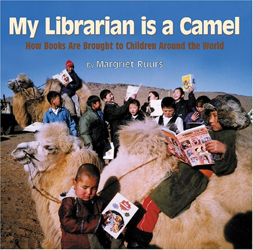 My Librarian Is a Camel How Books Are Brought to Children Around the World  2011 edition cover