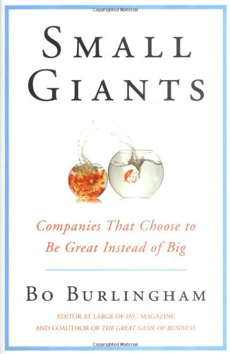 Small Giants Companies That Choose to Be Great Instead of Big  2005 edition cover