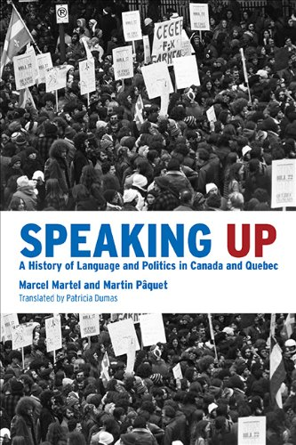 Speaking Up A History of Language and Politics in Canada and Quebec  2012 edition cover