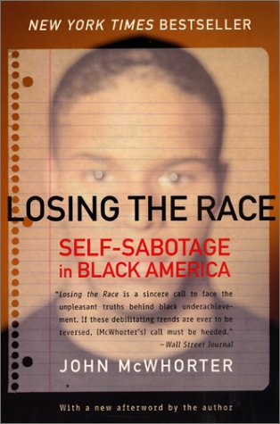 Losing the Race Self-Sabotage in Black America  2001 edition cover