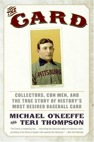 Card Collectors, con Men, and the True Story of History's Most Desired Baseball Card N/A 9780061123931 Front Cover