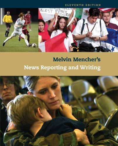 Melvin Mencher's News Reporting and Writing  11th 2008 edition cover