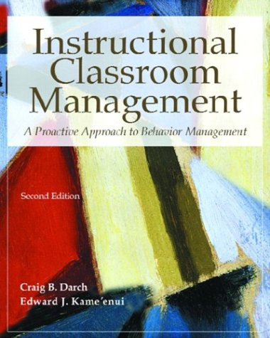 Instructional Classroom Management A Proactive Approach to Behavior Management 2nd 2004 (Revised) edition cover