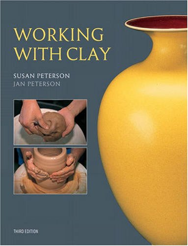 Working with Clay  3rd 2010 (Revised) 9780131963931 Front Cover