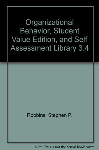Organizational Behavior, Student Value Edition, and Self Assessment Library 3. 4   2013 edition cover