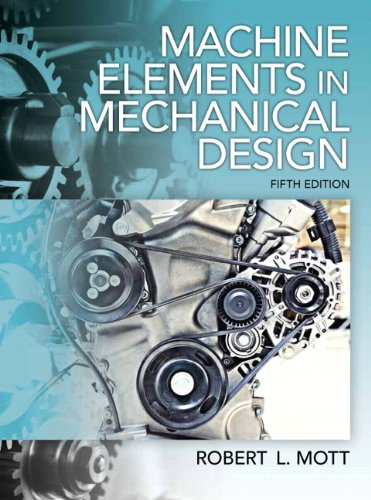 Machine Elements in Mechanical Design  5th 2014 (Revised) edition cover