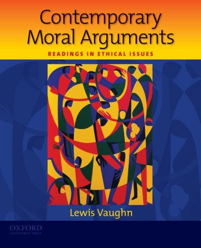 Contemporary Moral Arguments Readings in Ethical Issues 2nd 2010 edition cover