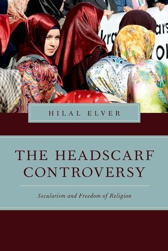 Headscarf Controversy Secularism and Freedom of Religion  2014 9780199367931 Front Cover