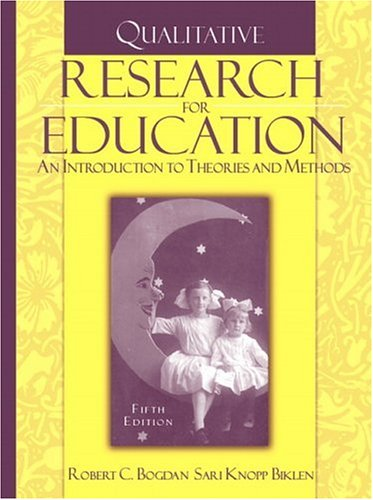 Qualitative Research for Education An Introduction to Theories and Methods 5th 2007 (Revised) edition cover