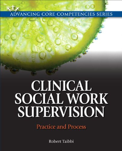 Clinical Social Work Supervision Practice and Process  2013 (Revised) 9780205776931 Front Cover