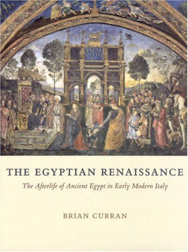 Egyptian Renaissance The Afterlife of Ancient Egypt in Early Modern Italy  2007 9780226128931 Front Cover