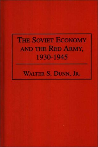 Soviet Economy and the Red Army, 1930-1945   1995 9780275948931 Front Cover