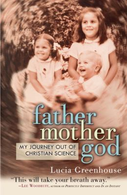 Fathermothergod My Journey Out of Christian Science N/A edition cover