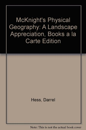 McKnight's Physical Geography A Landscape Appreciation, Books a la Carte Edition 11th 2014 9780321874931 Front Cover