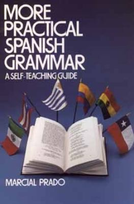 More Practical Spanish Grammar : A Self Teaching Guide  1984 9780471898931 Front Cover